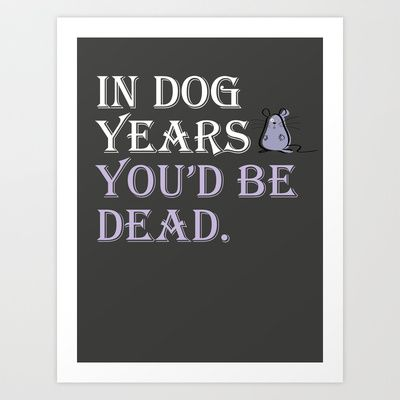 In Dog Years Art Print Promoters - $18.22