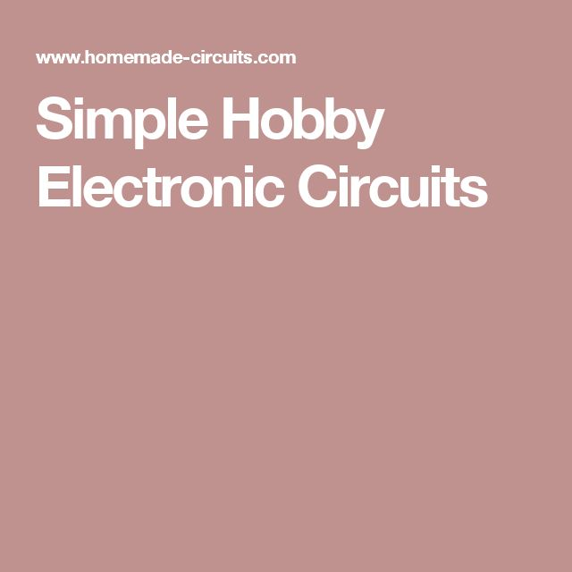 Simple Hobby Electronic Circuits