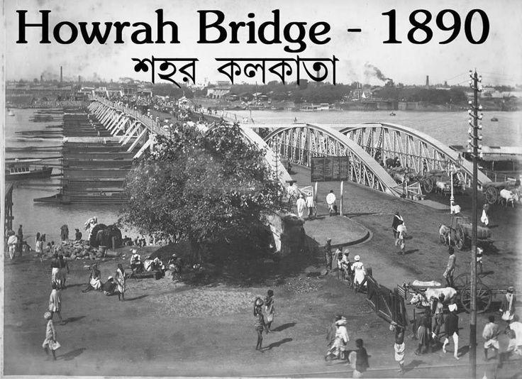 Howrah Bridge 1890 Oh Calcutta Pinterest Bridge And