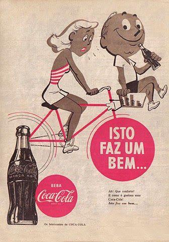 Campanha da Coca-Cola nos anos 50 com o slogan que marcou aquela época.