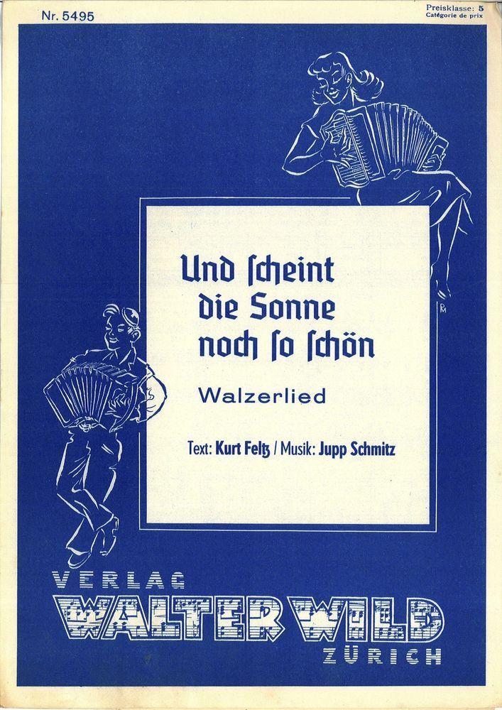 JUPP SCHMITZ - UND SCHEINT DIE SONNE NOCH SO SCHOEN - 1950 - WALZERLIED NOTE