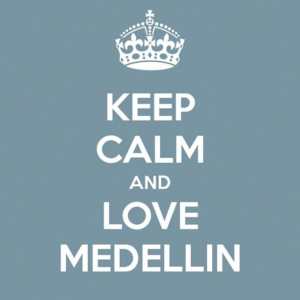 KEEP CALM AND LOVE MEDELLIN | #medellin #love #amor #keepcalm