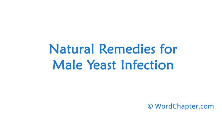 Natural Remedies for Male Yeast Infection | Home Remedies
