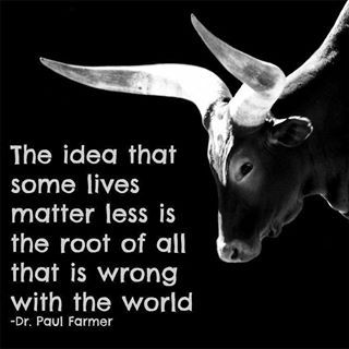 The idea that some lives matter less is the root of all that is wrong in the world