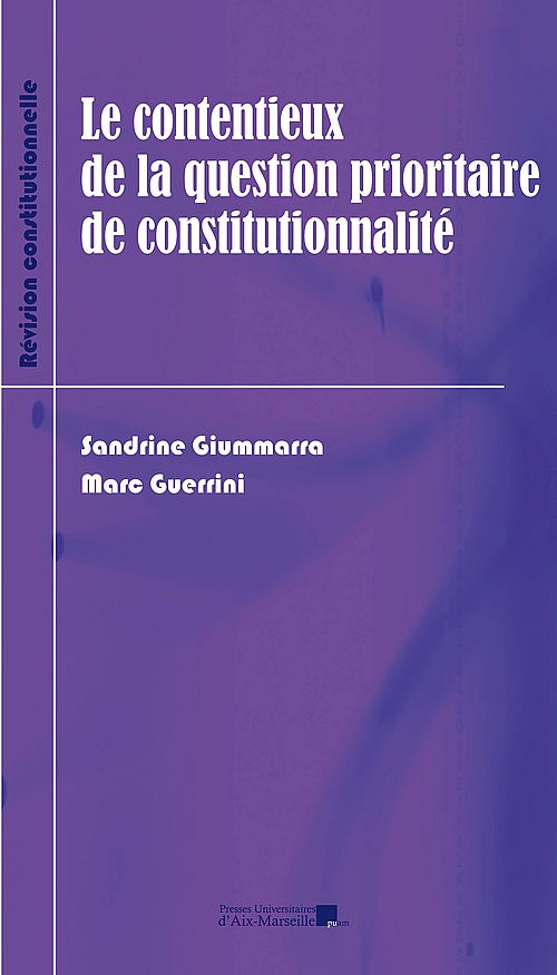 Le contentieux de la question prioritaire de constitutionnalité