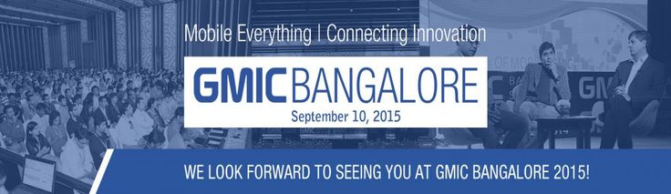 GMIC Bangalore 2015 will explore the various aspects of the mobile ecosystem with the theme 'Mobile Everything – Connecting Innovation.' Mobile has impacted all aspects of life, from education and health care, to dating and transportation. Join us as we gather industry leaders, experts and developers to add to this conversation. We will explore the role innovation plays in not just bridging industries but also geographies.