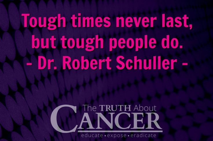 Tough Times Never Last Quotes: 17 Best Cancer Quotes On Pinterest