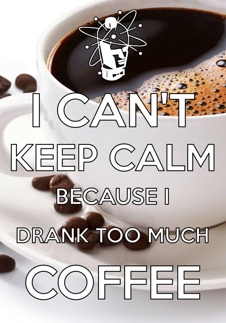 I Can't Keep Calm Because I Drank Too Much Coffee / created with Keep Calm and Carry On for iOS #keepcalm #icantkeepcalm #coffee