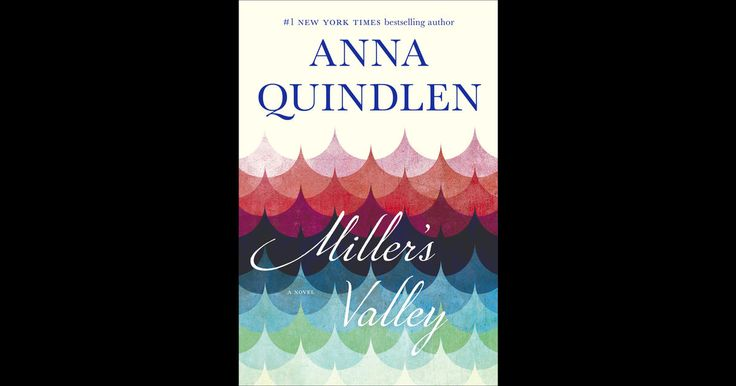 Miller's Valley by Anna Quindlen on iBooks