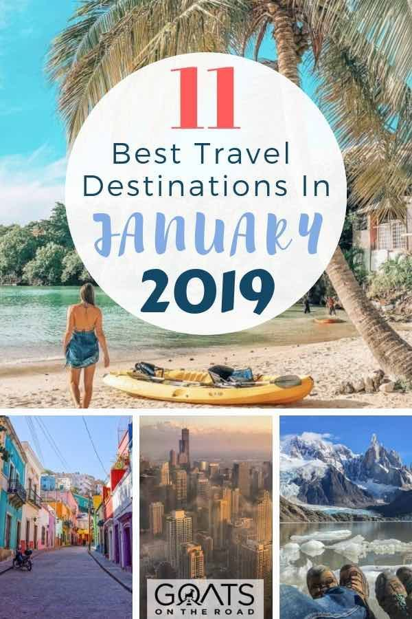 15 Best Places To Visit In January 2021 Goats On The Road Cool Places To Visit Travel Destinations Top Travel Destinations