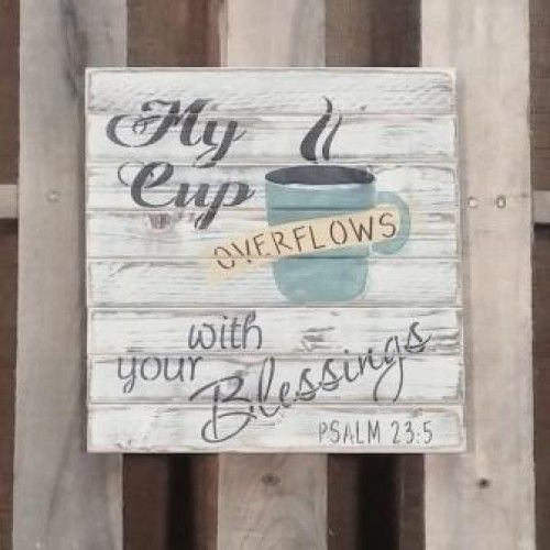 Rustic Pallet Sign - My Cup OVERFLOWS with your Blessings Psalm 23:5