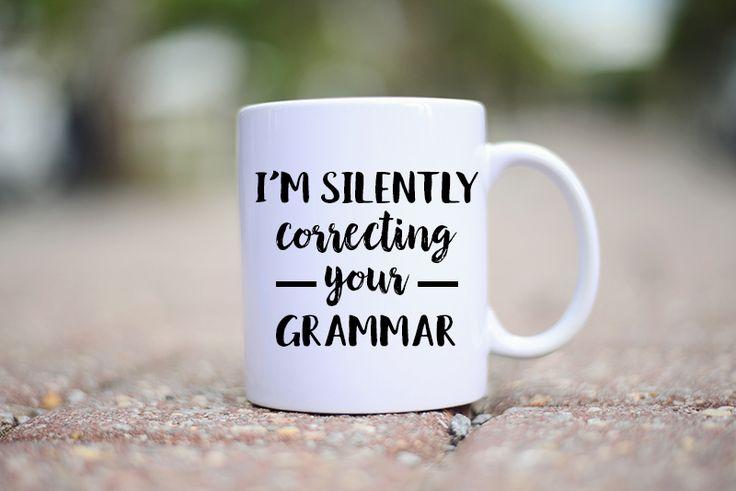 Funny Grammar Mug, I'm silently correcting your grammar mug, Grammar Mug, Gift for Grammar Mug, Grammar Police Mug, Correcting your Grammar