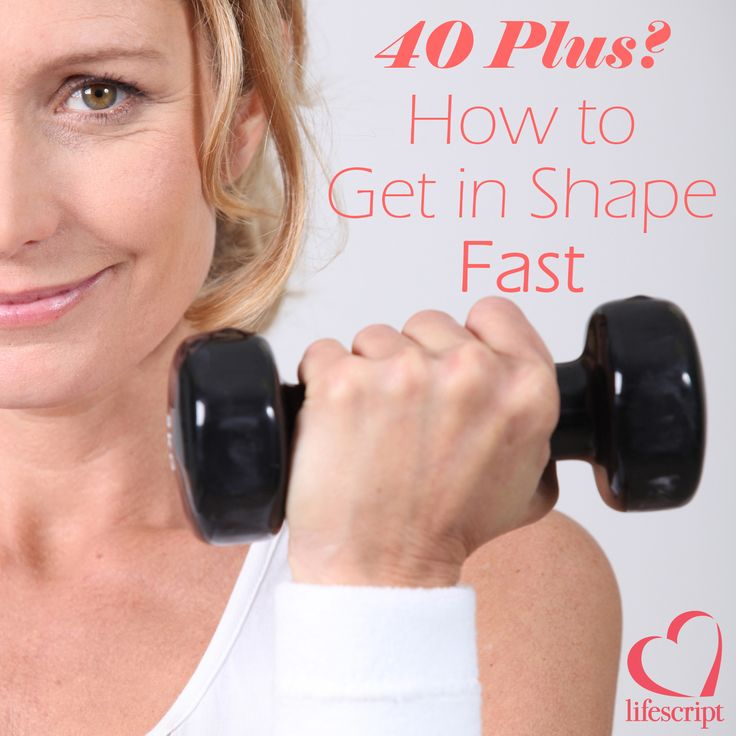 40 Plus? How to Get in Shape Fast - Best Ways to Lose Weight, Maintain Metabolism
