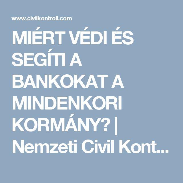 MIÉRT VÉDI ÉS SEGÍTI A BANKOKAT A MINDENKORI KORMÁNY? | Nemzeti Civil Kontroll