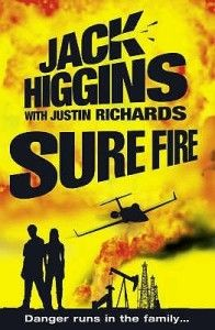 Sure Fire By Jack Higgins and Justin Richards. For fifteen-year-old twins Rich and Jade, their lives have just been turned upside down. When their mother is tragically killed in a car crash, their long-lost father John Chance appears to collect them at the funeral.
