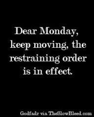 Monday Again?....£