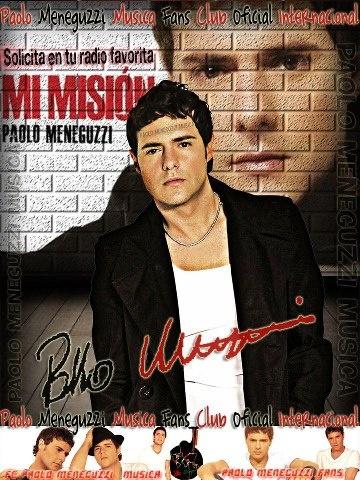 Lo nuevo de Paolo Meneguzzi en Chile es Mi Misión solicitemos mucho para que suene fuerte en la radio :)