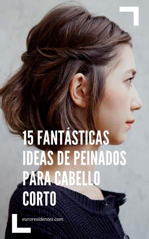15 ideas de peinados para cabellos con pelo corto.