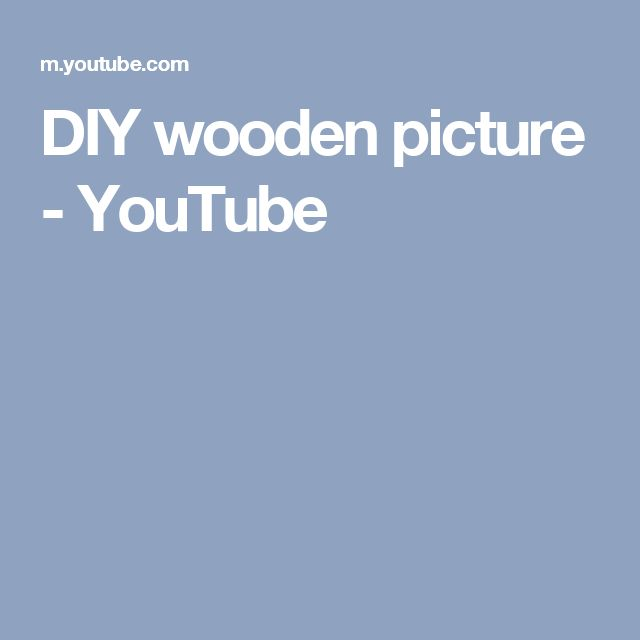DIY wooden picture - YouTube