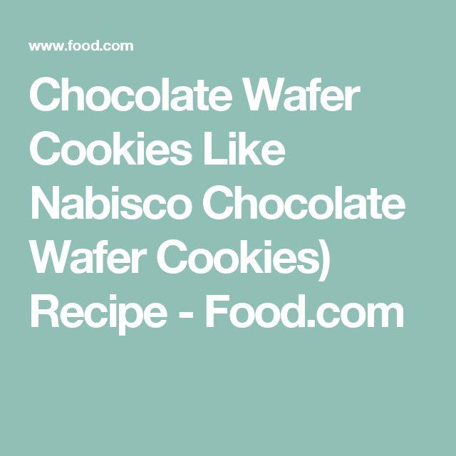 Chocolate Wafer Cookies Like Nabisco Chocolate Wafer Cookies) Recipe - Food.com