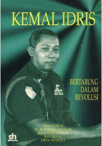 """Biografi Jendral Kemal Idris """"Bertarung Dalam Revolusi"""""""