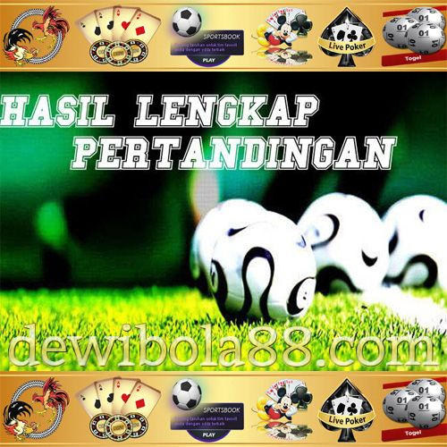 Dewibola88.com | HASIL LENGKAP PERTANDINGAN BOLA Gmail        :  ag.dewibet@gmail.com YM           :  ag.dewibet@yahoo.com Line         :  dewibola88 BB           :  2B261360 Path         :  dewibola88 Wechat       :  dewi_bet Instagram    :  dewibola88 Pinterest    :  dewibola88 Twitter      :  dewibola88 WhatsApp     :  dewibola88 Google+      :  DEWIBET BBM Channel  :  C002DE376 Flickr       :  felicia.lim Tumblr       :  felicia.lim Facebook     :  dewibola88