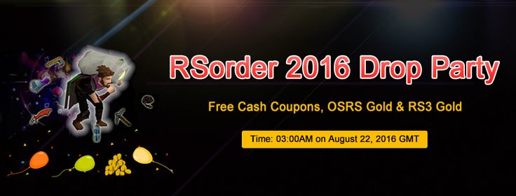RSorder 2016 #DropParty Kicks off on Aug.22 with Free 200M RS & 300M OSRS Gold and $10,000 Cash! #runescape #rsorder #free #cash #coupon #giveaways #rsgold #osrsgold