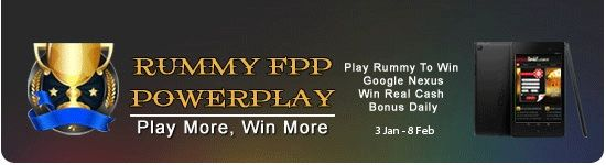 Play in the FPP Power Play Points Tournament between 3 Jan – 8 Feb, 2014 and get a chance to win Google Nexus and Rs.200 Real Cash bonus daily.