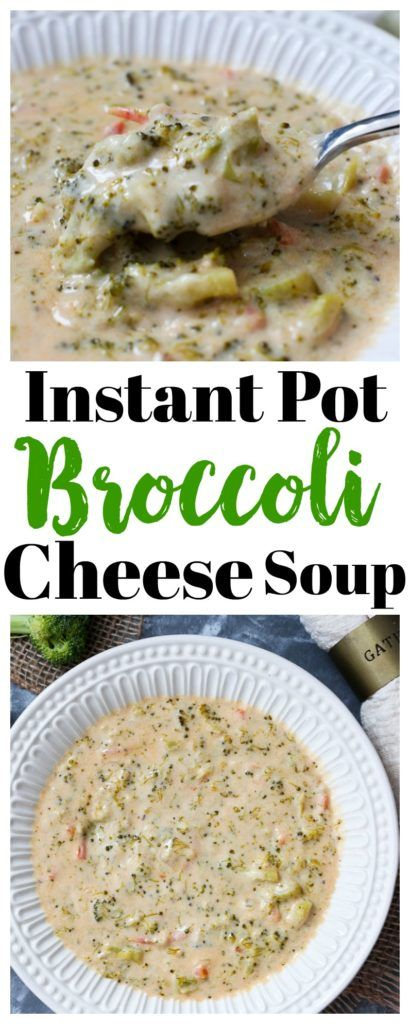 Instant Pot Broccoli Cheese Soup recipe #soups
