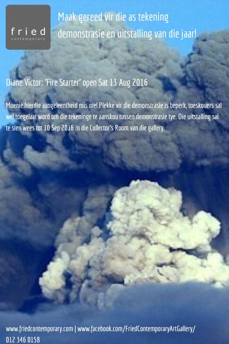 Diane Victor: 'Fire Starter' open Sat 13 Aug 2016. Ongelukkig is die 'live demo' vol bespreek. Besoek ons FB event blad of ons webblad vir verdere inligting. #pretoria #kontemporêre #kuns #uitstalling #diane #victor #as #tekeninge #friedcontemporary #galery #brooklyn