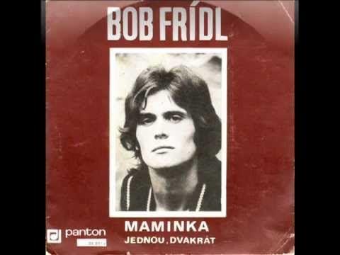 Bob Frídl - Maminka