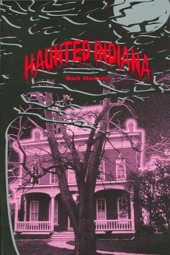 Haunted Indiana, Volume 1 (Thunder Bay Tales of the Supernatural) by Mark Marimen.  Hanover General Collection GR 110 .I6 M37 1997.  Cover art via Librarything.com.