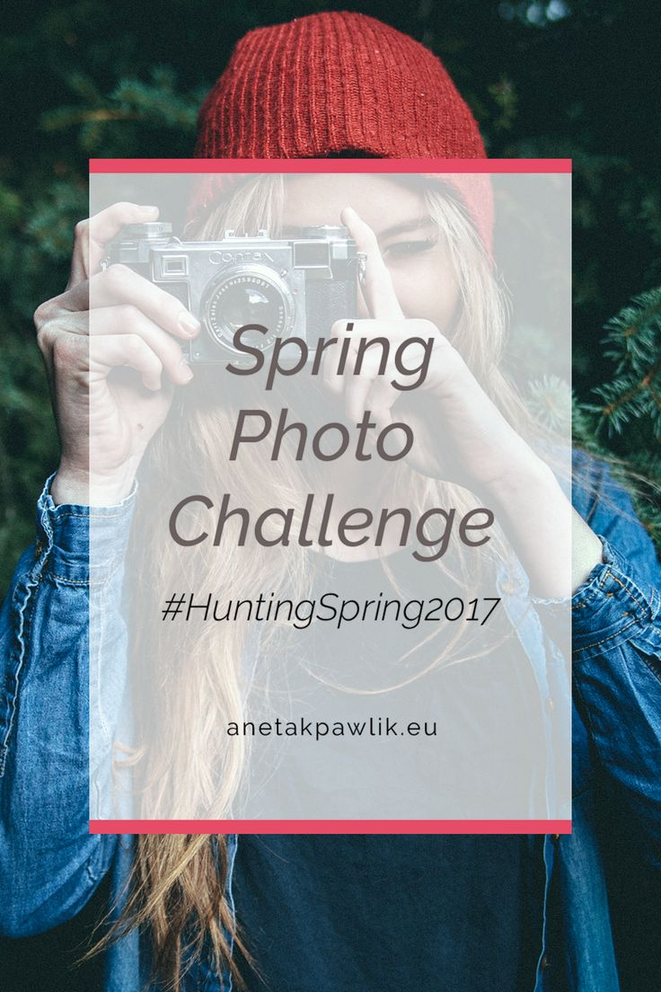 #HuntingSpring2017 - Spring Photo Challenge for Instagram, Twitter and Flickr - April Photo Challenge