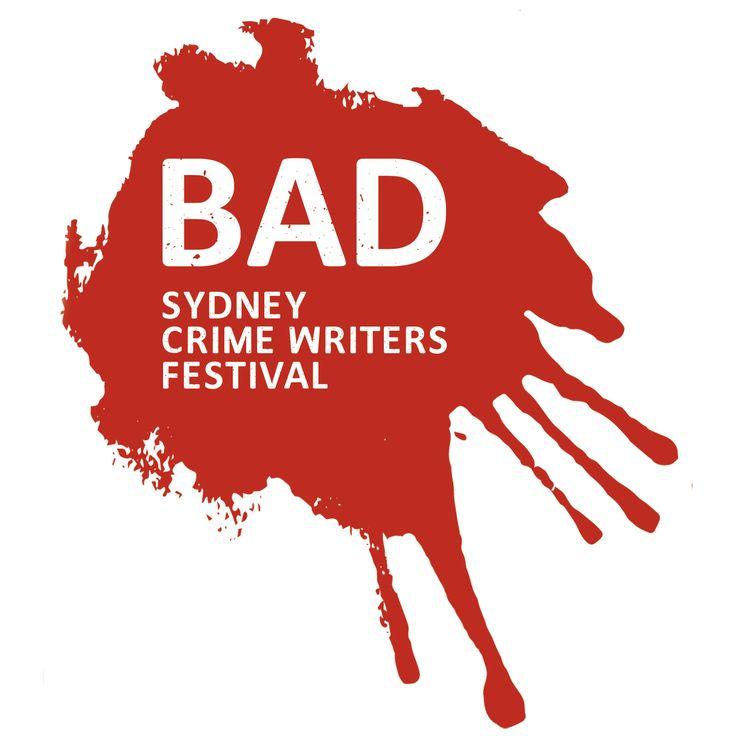 BAD Sydney Crime Writers Festival – BAD Sydney Crime Writers Festival