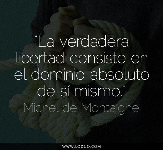 Lo dijo... Michel de Montaigne   Frases célebres y dichos populares #citas