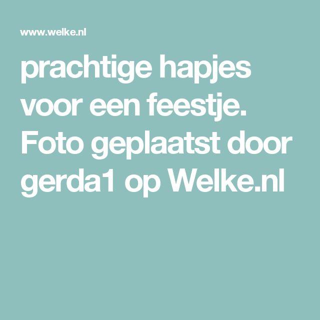 prachtige hapjes voor een feestje. Foto geplaatst door gerda1 op Welke.nl