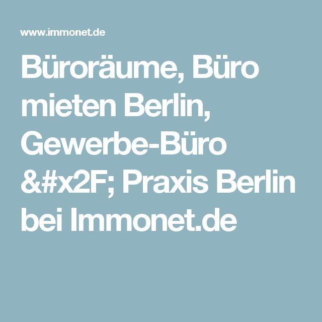 Büroräume, Büro mieten Berlin, Gewerbe-Büro / Praxis Berlin bei Immonet.de