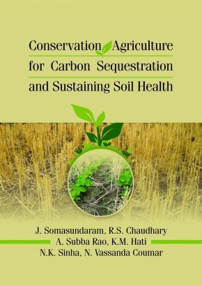 Conservation Agriculture for Carbon Sequestration and Sustaining Soil Health Books at Very low Cost in India, J. Somasundaram: Nipabooks.com