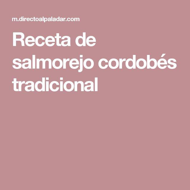 Receta de salmorejo cordobés tradicional