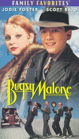 Bugsy Malone - Loved this movie when I was a kid