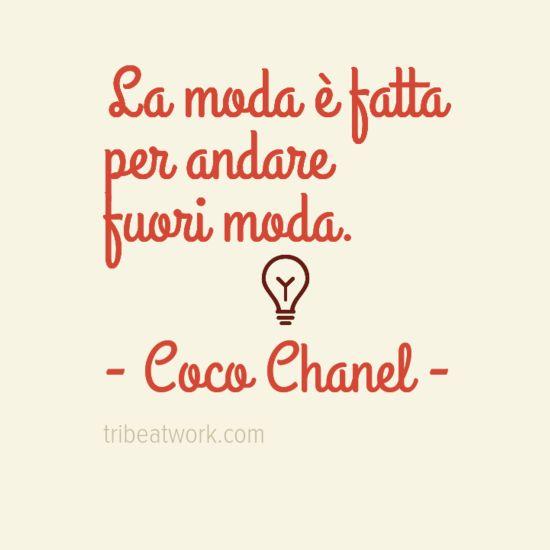 La moda è fatta per andare fuori moda. Coco Chanel #citazioni #fashion #moda