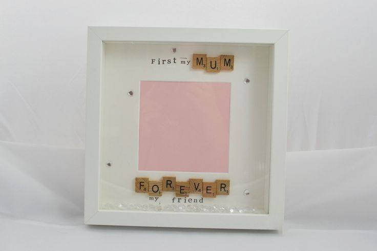 A personal favourite from my Etsy shop https://www.etsy.com/uk/listing/473059468/scrabble-mum-photo-frame-first-my-mum