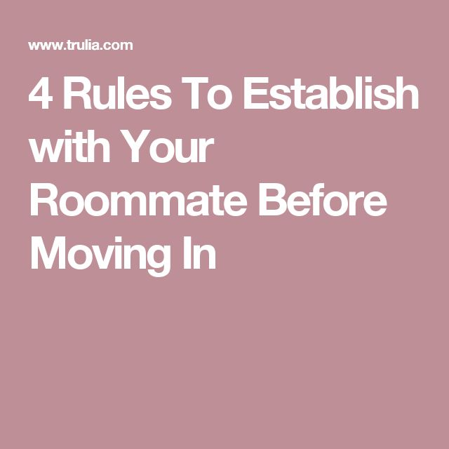 4 Rules To Establish with Your Roommate Before Moving In