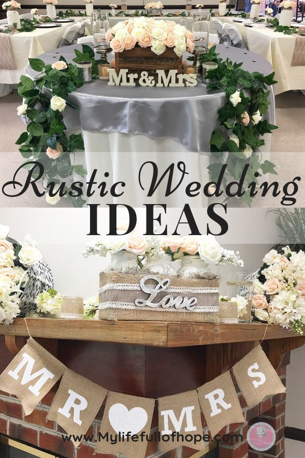 Rustic Wedding Ideas For Indoor Weddings My Life Full Of Hope Rusticwedding Ind Diy Wedding Decorations Wedding Decorations On A Budget Rustic Wedding