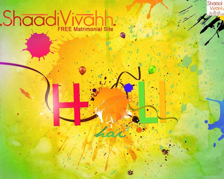 http://www.Shaadivivahh.com Happy Holi !!!!!!!!!!!!!!!!!!!!!!!!!! Shaadivivahh.com Matrimonial Indian Marriage Sites Indian Matrimonial Sites Indian Matrimony Sites Matrimonial Matrimony Marriage Marriage Bureau Match Making Shaadi Bride Groom