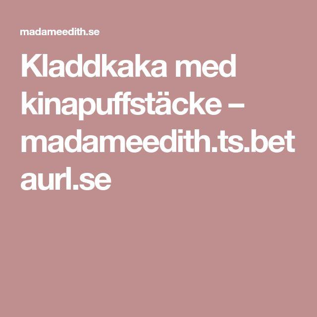 Kladdkaka med kinapuffstäcke – madameedith.ts.betaurl.se