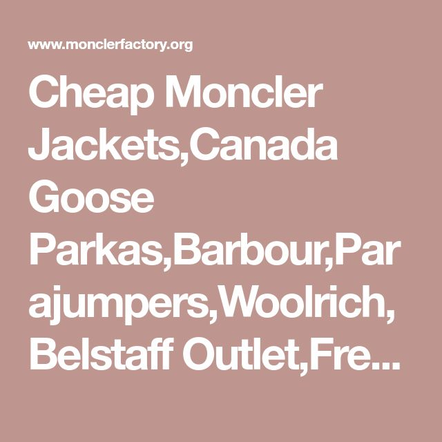 Cheap Moncler Jackets,Canada Goose Parkas,Barbour,Parajumpers,Woolrich,Belstaff Outlet,Free Shipping