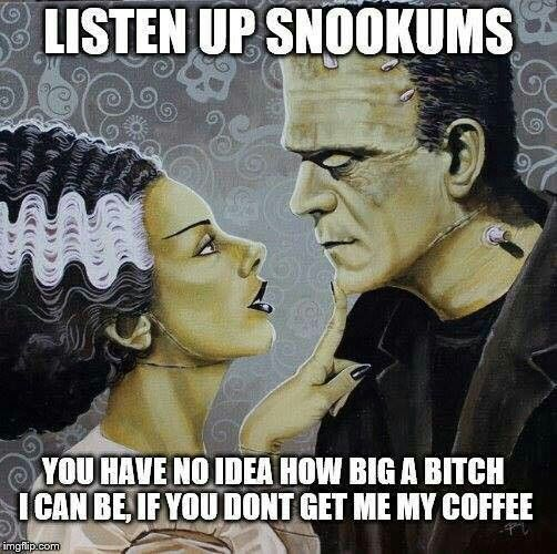 Memories....my childhood friend Robin called me Snookums.  ❤      true though, I need my morning coffee