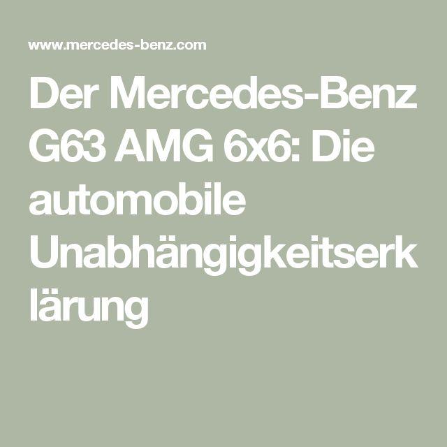 Der Mercedes-Benz G63 AMG 6x6: Die automobile Unabhängigkeitserklärung