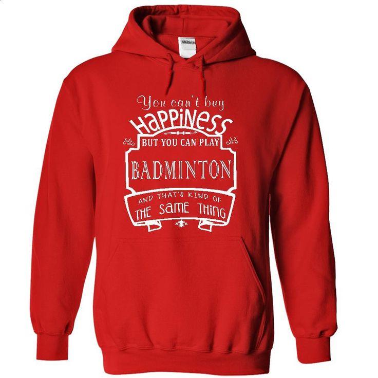 HAPPINESS BADMINTON T Shirts, Hoodies, Sweatshirts - #hooded sweatshirts #zip hoodie. ORDER NOW => https://www.sunfrog.com/Funny/HAPPINESS-BADMINTON-4439-Red-6621865-Hoodie.html?60505